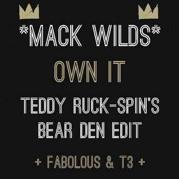 Own It (Teddy Ruck-Spin's Bear Den Edit) - Mack Wilds cover art