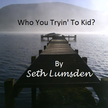 Who You Tryin' To Kid? cover art