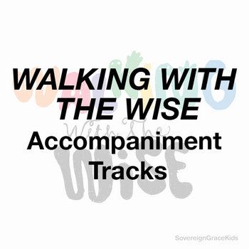 Walking with the Wise - Accompaniment Tracks cover art