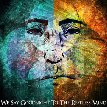 We Say Goodnight To The Restless Mind cover art