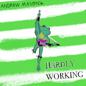 Sam Ze Presents Andrew Mason's Hardly Working cover art