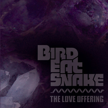 BIRD EAT SNAKE // THE LOVE OFFERING (MY INTENTION MIX 2012) cover art