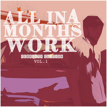 All in a Month's Work Vol. 1 (February Edition) cover art