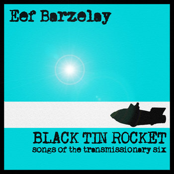 Black Tin Rocket (Songs of the Transmissionary Six) cover art