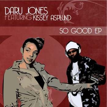 DARU JONES feat. KISSEY ASPLUND &quot;SO GOOD&quot; EP + INSTRUMENTALS cover art