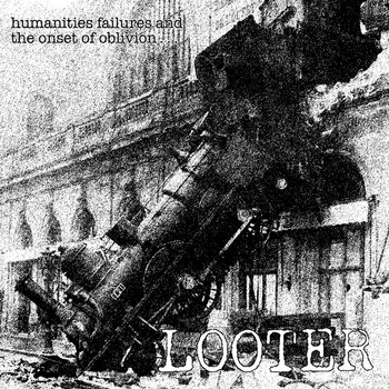 Humanities Failures and the onset of Oblivion... cover art