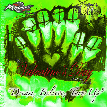 The Valentine's Day Mixtape Volume 6: Dream, Believe, Turn Up cover art