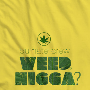 Weed, Nigga? cover art