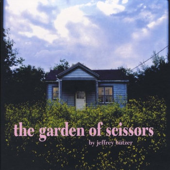 The Garden of Scissors CD (digipak)