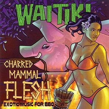Charred Mammal Flesh: Exotic Music for Bbq cover art