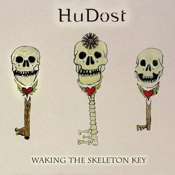 HuDost - Waking the Skeleton Key Cover