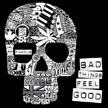 Bad Things Feel Good cover art