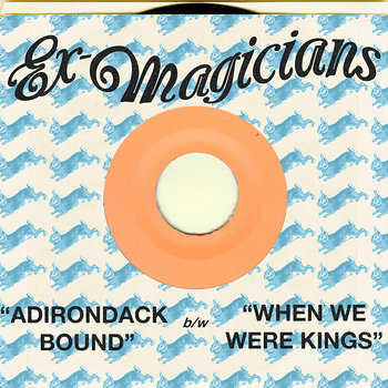&quot;Adirondack Bound&quot; b/w &quot;When We Were Kings&quot; cover art