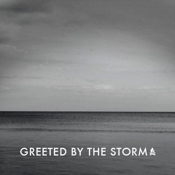 Greeted By The Storm cover art