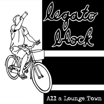 Legato Block - All A Lounge Town (2008) cover art