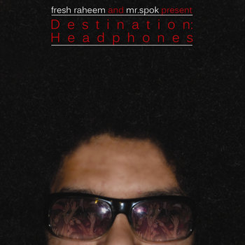 "Fresh Raheem & Mr. Spok ""Destination Headphones"" cover art"