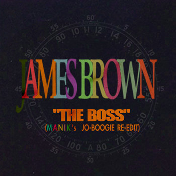 James Brown - The Boss (Manik Re-Edit) cover art