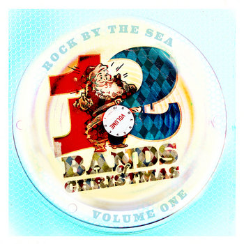 Rock By The Sea - 12 Bands of Christmas :: Volume One cover art