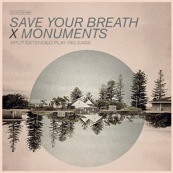"Save Your Breath + Monuments 7"" Split cover art"