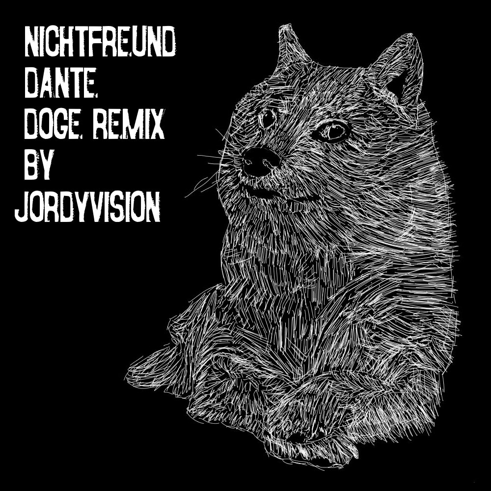 Nichtfreund - Dante (Doge Remix by JordyVision). Artwork by: AnonymousKun