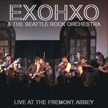 Exohxo & The Seattle Rock Orchestra - Live at the Fremont Abbey cover art