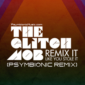 The Glitch Mob - Drive It Like You Stole It (Psymbionic Remix) cover art