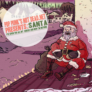 Santa, I've Given You All My All My Cookies and Now I'm Nothing cover art