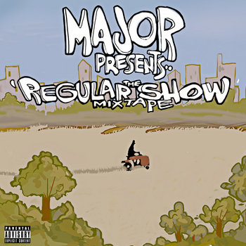 Major Presents The Regular Show Mixtape cover art