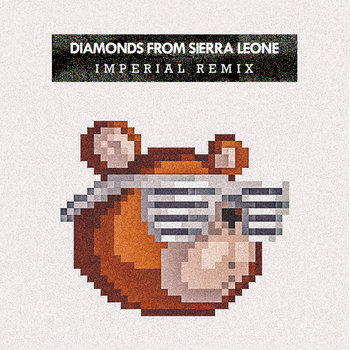 Kanye West - Diamonds from Sierra Leone (Imperial Remix) cover art