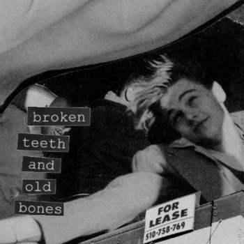 Broken Teeth and Old Bones - EP cover art