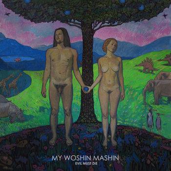 My Woshin Mashin - Evil Must Die (2013)