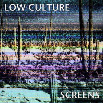 Low Culture - Screens cover art