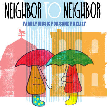 Neighbor To Neighbor: Family Music For Sandy Relief cover art