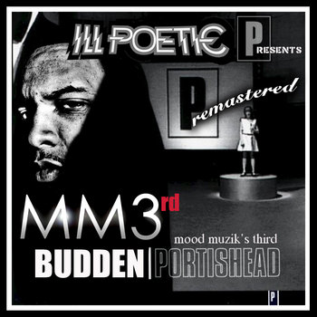 "Ill Poetic Presents: Joe Budden Meets Portishead ""Mood Muzik's Third"" REMASTERED cover art"