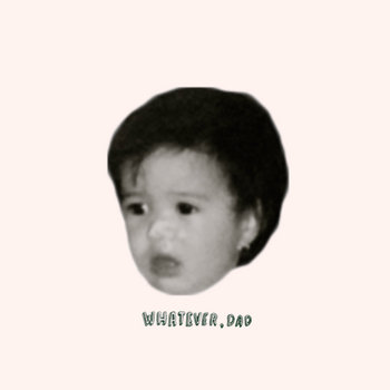 WHATEVER, DAD cover art