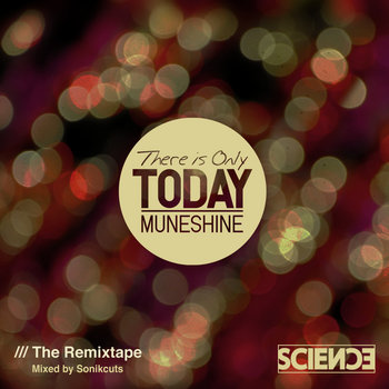 There Is Only Today (The Remixtape) (Mixed by Sonikcuts) cover art