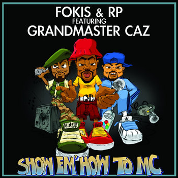 Show Em' How TO MC - Ft. Grandmaster Caz (Maxi Single) cover art