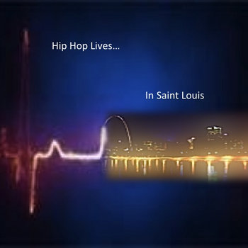 Hip Hop Lives... In St. Louis cover art