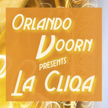 Orlando Voorn Presents La Cliqa cover art