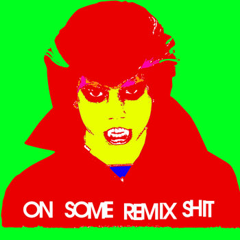 On Some Remix Shit cover art