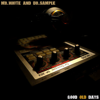 Mr. White and Dr. Sample - Good Old Days cover art