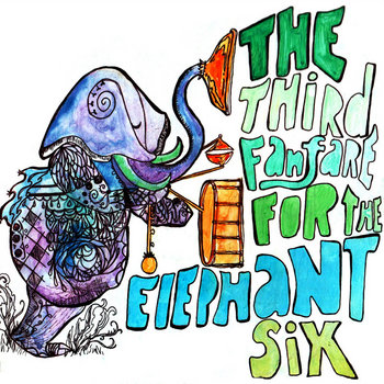 Third Fanfare for Elephant Six, Disc 1 cover art