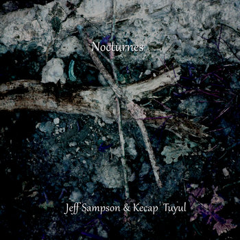 Jeff Sampson and Kecap Tuyul: Nocturnes