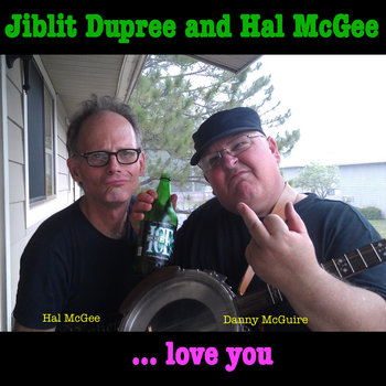 Jiblit Dupree and Hal McGee Love You cover art