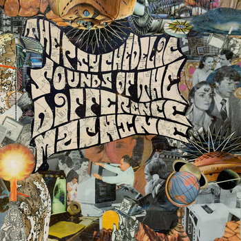 The Psychedelic Sounds Of The Difference Machine cover art