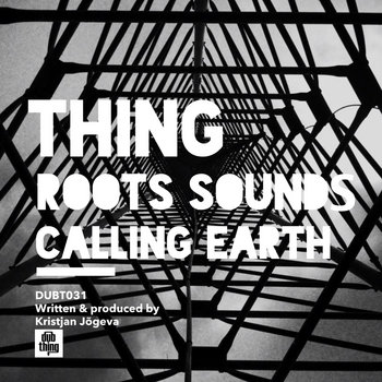 Thing - Roots Sounds / Calling Earth cover art