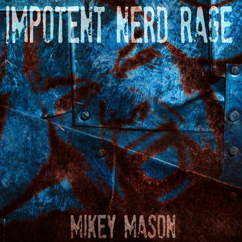 Impotent Nerd Rage cover art