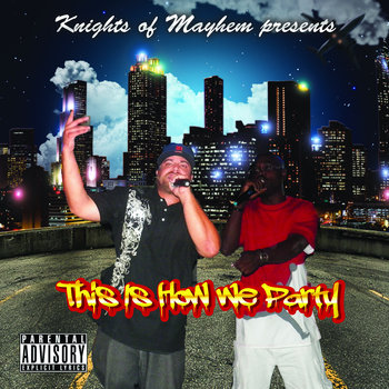 Knights of Mayhem-This is How we Party Mixtape cover art