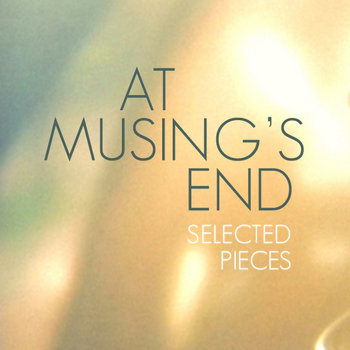 At Musing's End - Selected Pieces cover art