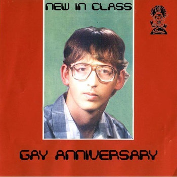 GAY ANNIVERSARY &quot;New In Class&quot; 10 inch LP cover art
